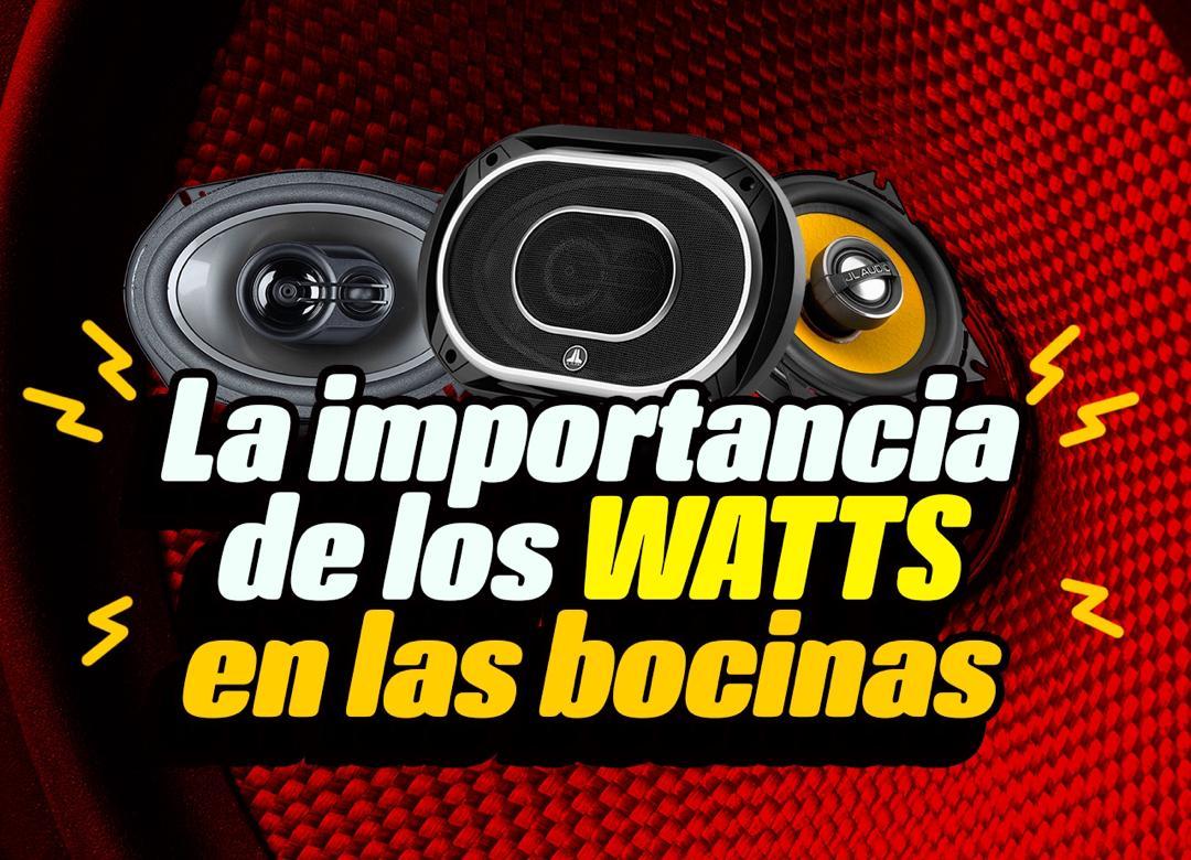 importancia de los watts en las bocinas